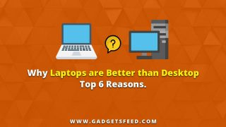 Why Laptops are Better than Desktops