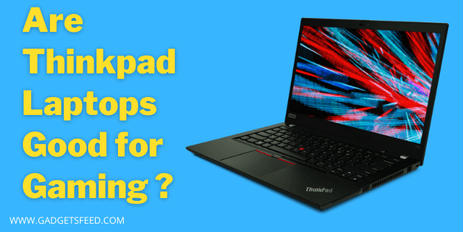 Are thinkpad laptops good for gaming