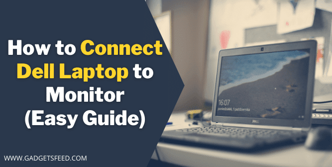 How to Connect Dell Laptop to Monitor