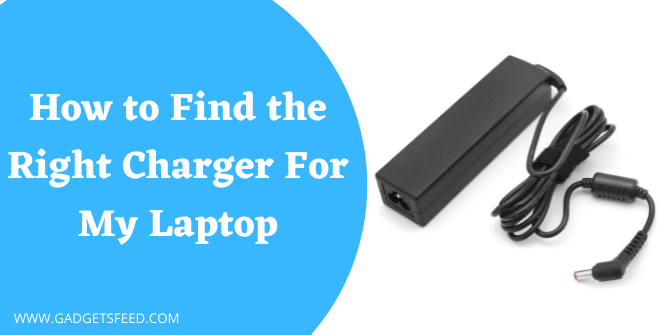 how to find the right charger for my laptop