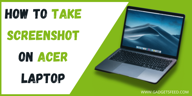 How to Take Screenshot on Acer laptop