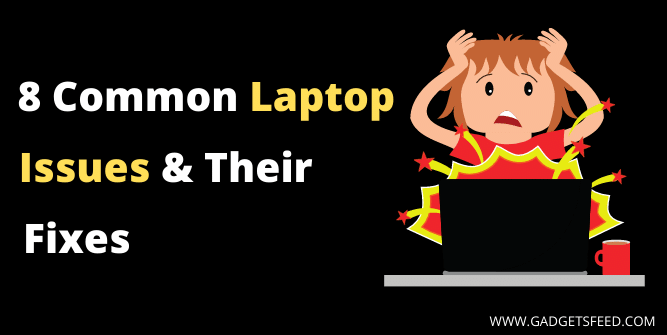 Common Laptop Issues And How to Fix Them