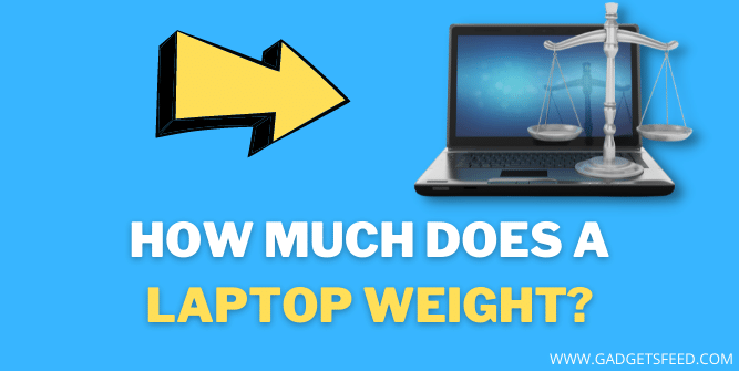 How Much does a Laptop Weight