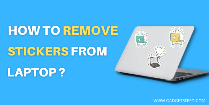 How to Remove Sticker From Laptop