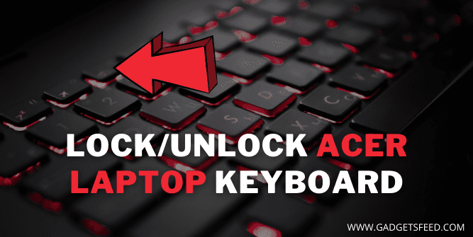How to Unlock Keyboard on Acer Laptop